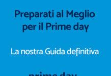 Guida definitiva al Prime Day